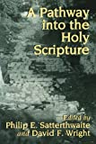 A Pathway into the Holy Scripture, , 0802840787