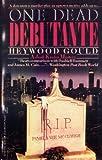 One Dead Debutante, Heywood Gould, 0671665936