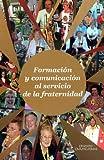 Formacion y Comunicacion Al Servicio de la Fraternidad : Congreso Internacional Del Laicato Carmelita, September 2-9, 2006 Sassone Italia, Kevin Alban, 8872880971