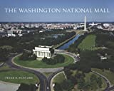 Front cover for the book The Washington National Mall by Peter R. Penczer