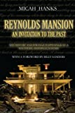 Reynolds Mansion: an Invitation to the Past, Micah Hanks, 1479379743