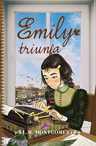 Emily triunfa (Clásicos juveniles) (Spanish Edition) by [Montgomery, Lucy Maud
