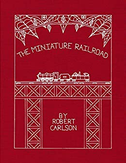 The Miniature Railroad by [Carlson, Robert]