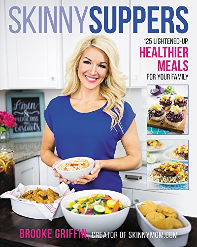 Skinny Suppers: 125 Lightened-Up, Healthier Meals for Your Family cover