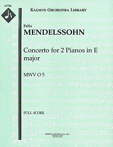 Concerto for 2 Pianos in E major, MWV O 5: Full Score [A7756] by E.F.Kalmus