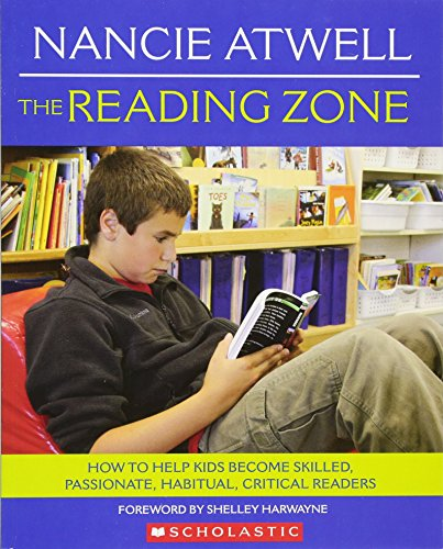 The Reading Zone: How to Help Kids Become Skilled,...