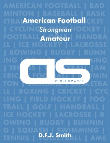 DS Performance - Strength & Conditioning Training Program for American Football, Strongman, Amateur