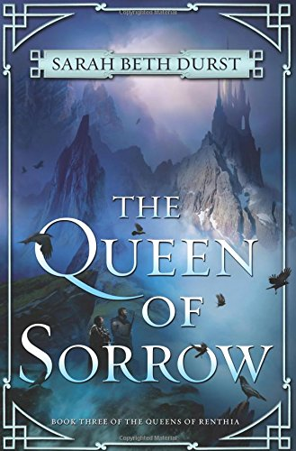 The Queen of Sorrow: Book Three of The Queens of Renthia by Harper Voyager
