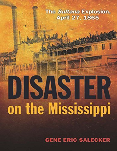 =BETTER= Disaster On The Mississippi: The Sultana Explosion, April 27, 1865. mejores CHPRC Nombre Urbanos Piano equipos