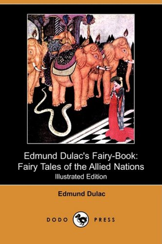Edmund Dulac's Fairy-Book: Fairy Tales of the Allied Nations (Illustrated Edition) (Dodo Press) pdf