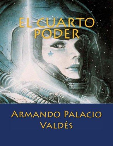 El Cuarto Poder (Spanish Edition): Armando Palacio Valdés ...