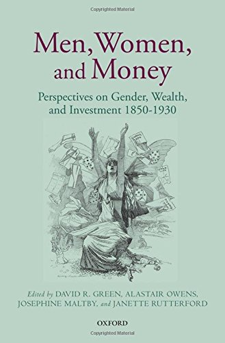 Men, Women, and Money: Perspectives on Gender, Wealth, and Investment 1850-1930
