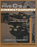 the 5 cs of cinematography - The Five Cs Of Cinematography Motion Picture Filming Techniques The Five Cs Of Cinematography