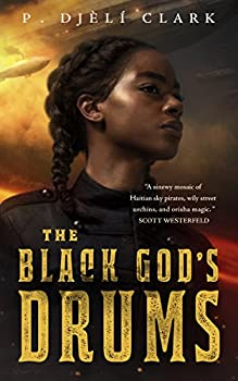 The Black God's Drums by P. Djèlí Clark science fiction and fantasy book and audiobook reviews
