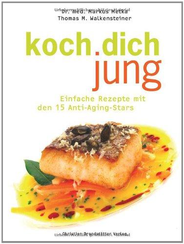 koch-dich-jung-einfache-rezepte-mit-den-15-anti-aging-stars