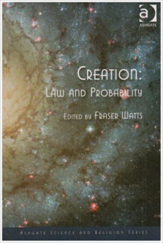 Creation: Law and Probability (Ashgate Science and Religion