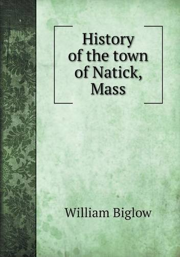 Read Online History of the town of Natick, Mass ebook