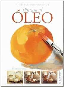 Pinturas al oleo / Oil Paintings (Spanish Edition