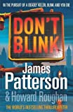 Dont Blink 1st (first) edition by Patterson, James published by Little, Brown & Company (2010) [Hardcover]