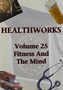 Health Works 25: Fitness and the Mind