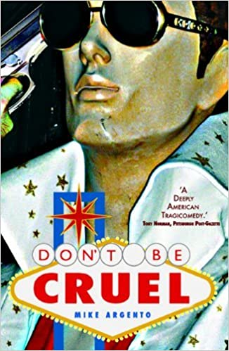 Don't Be Cruel by Mike Argento (2011-12-01)