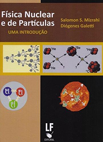 Física Nuclear e de Partículas. Uma Introdução