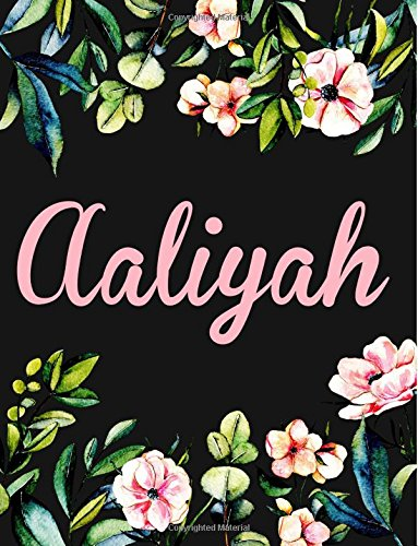 Aaliyah: Personalised Name Notebook/Journal Gift For Women & Girls 100 Pages (Black Floral Design) pdf epub