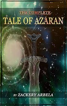 The Complete Tale of Azaran by [Arbela, Zackery]