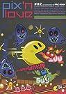 Pix'n love, N° 2 : La naissance de Pac-Man par Pétronille
