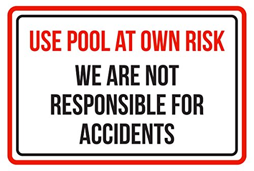 Use Pool At Own Risk, We Are Not Responsible For Accidents Spa Warning Large Sign, Plastic, 12x18