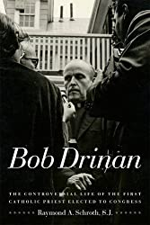 Bob Drinan: The Controversial Life of the First Catholic Priest Elected to Congress (Fordham University Press)