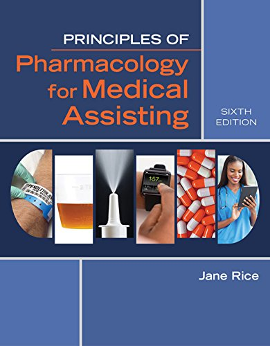 Principles of Pharmacology for Medical Assisting by Delmar Cengage Learning