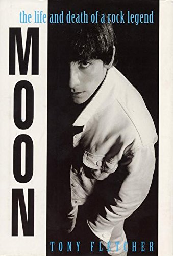 Moon:The Life and Death of a Rock Legend