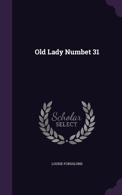 Read Online Old Lady Numbet 31 PDF