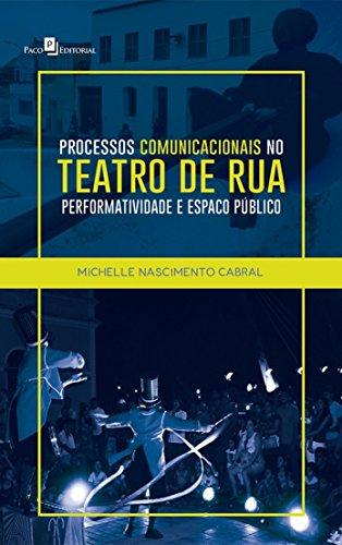 Processos Comunicacionais no Teatro de rua: Performatividade e Espaço Público