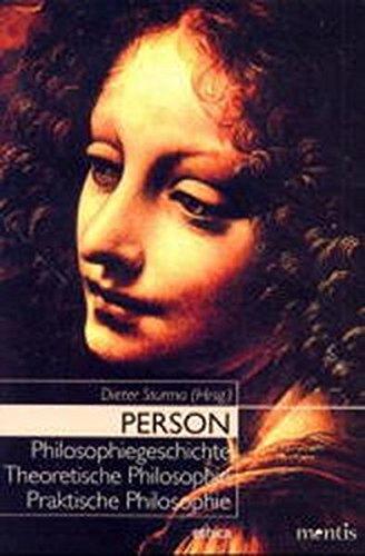 Person: Philosophiegeschichte - Theoretische Philosophie - Praktische Philosophie (ethica)