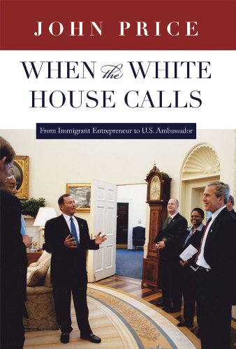 When the White House Calls: From Immigrant Entrepreneur to U.S. Ambassador PDF
