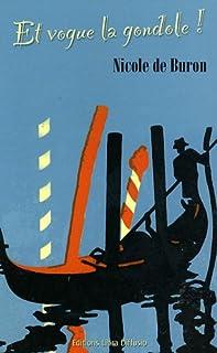 Et vogue la gondole !  : roman, Buron, Nicole de