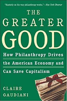 The Greater Good: How Philanthropy Drives the American