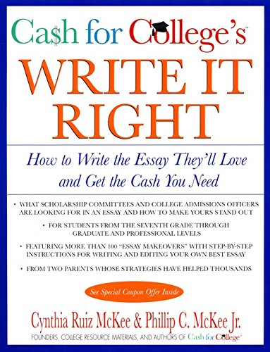 CASH for COLLEGE'S Write It Right: How to Write the Essay They'll Love and Get the Cash You Need (Harper Resource Book)