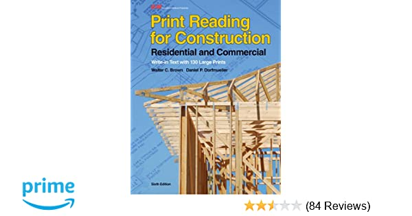 Print reading for construction residential and commercial walter c print reading for construction residential and commercial walter c brown daniel p dorfmueller 9781605258027 amazon books malvernweather Gallery