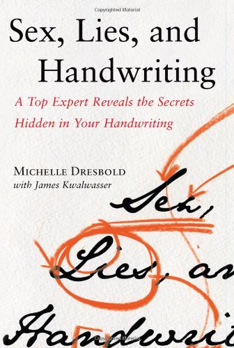 Sex, Lies, and Handwriting: A Top Expert Reveals the Secrets Hidden in Your Handwriting by Free Press