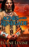 Agnes and the Renegade, Elaine Levine, 0985420561