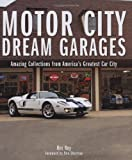 Motor City Dream Garages, Rex Roy, 0760329893