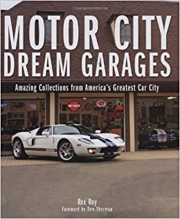 Motor city dream garages amazing collections from america for Garage auto city cadaujac
