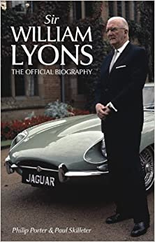 Book Sir William Lyons: The Official Biography by Philip Porter (2011-09-01)