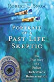 Portrait of a Past-Life Skeptic: The True Story of a Police Detective's Reincarnation