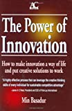 img - for The Power of Innovation: How to Make Innovation a Way of Life & How to Put Creative Solutions to Work by Min Basadur (1995-06-01) book / textbook / text book