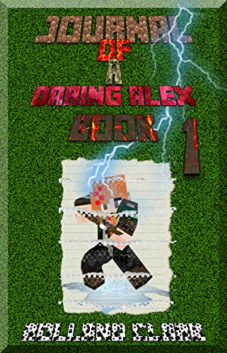 Books for Children: Journal Of A Daring Alex - Book 1: Another World! [An Informal Minecraft Book]]()