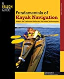 img - for Fundamentals of Kayak Navigation, 4th: Master the Traditional Skills and the Latest Technologies (How to Paddle Series) book / textbook / text book
